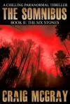 The Six Stones (The Somnibus Book 2) - Craig McGray