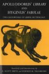 Apollodorus' Library/Hyginus' Fabulae: Two Handbooks of Greek Mythology - Apollodorus, Hyginus, R. Scott Smith, Stephen Trzaskoma