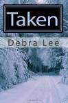 Taken - Debra Lee