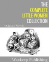 The Complete Little Women Collection - Louisa May Alcott