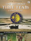 """The Ultimate """"Time Team"""" Companion: An Alternative History of Britain - Tim Taylor, Taylor Tim"""