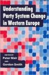 Understanding Party System Change in Western Europe - Peter Mair, Gordon Smith