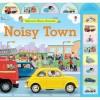 Noisy Town - Felicity Brooks, Jo Litchfield