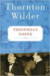Theophilus North - Thornton Wilder, Christopher Buckley