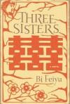 Three Sisters - Bi Feiyu