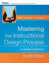 Mastering the Instructional Design Process: A Systematic Approach - William J. Rothwell, H.C. Kazanas