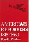 American Reformers, 1815-1860 - Ronald G. Walters