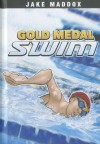 Gold Medal Swim - Jake Maddox, Thomas Kingsley Troupe, Eduardo García