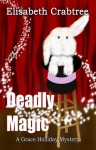 Deadly Magic (A Grace Holliday Mystery) - Elisabeth Crabtree