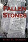 Fallen Stones - Thomas M. Malafarina