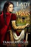 LADY AT ARMS - Tamara Leigh, S. Hunt Schmanski