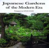 Japanese Gardens of the Modern Era - Haruzo Ohashi, Wataru Ohashi