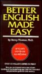 Better English Made Easy - Henry Thomas