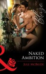 Naked Ambition (Mills & Boon Blaze) - Jule McBride