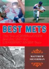 Best Mets: Fifty Years of Highs and Lows from New York's Most Agonizingly Amazin' Team - Matthew Silverman