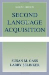 Second Language Acquisition: An Introductory Course - Susan M. Gass, Larry Selinker