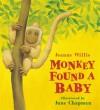 Monkey Found a Baby - Jeanne Willis, Jane Chapman