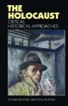 The Holocaust: Critical Historical Approaches - Donald Bloxham, Tony Kushner