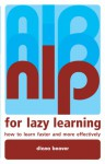 Nlp for Lazy Learning: How to Learn Faster and More Effectively - Diana Beaver