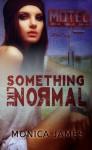 Something Like Normal - Monica James