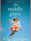 The Middle Place (MP3 Book) - Kelly Corrigan, Tavia Gilbert