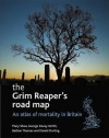 The Grim Reaper's road map: An atlas of mortality in Britain - Mary Shaw, Mary Shaw, Daniel Dorling, Bethan Thomas
