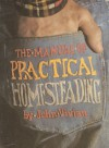 Manual of Practical Homesteading - John Vivian