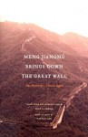 Meng Jiangn Brings Down the Great Wall: Ten Versions of a Chinese Legend - Wilt L. Idema, Haiyan Lee