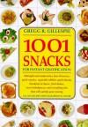 1001 Snacks: For Instant Gratification - Gregg R. Gillespie