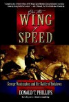 On the Wing of Speed: George Washington and the Battle of Yorktown - Donald T. Phillips