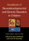 Handbook of Neurodevelopmental and Genetic Disorders in Children, 2/e - Sam Goldstein, Sam Goldstein