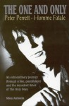 The One and Only: Peter Perrett - Homme Fatale - Nina Antonia