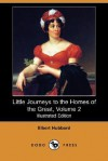 Little Journeys to the Homes of the Great, Volume 2 (Illustrated Edition) (Dodo Press) - Elbert Hubbard