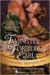 Taming Her Forbidden Earl - Catherine Hemmerling
