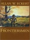 The Frontiersmen: A Narrative (MP3 Book) - Allan W. Eckert, Kevin Foley