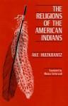 The Religions of the American Indians - Åke Hultkrantz, Monica Setterwall