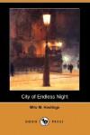 City of Endless Night (Dodo Press) - Milo Hastings