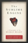Hardcover:The Sublime Engine: A Biography of the Human Heart - Stephen Amidon