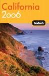 Fodor's California 2006 (paperback) - Fodor's Travel Publications Inc.