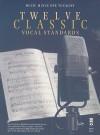 Twelve Classic Vocal Standards - Hal Leonard Publishing Company