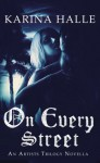 On Every Street (The Artists Trilogy, #0.5) - Karina Halle