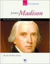 James Madison: Our Fourth President - Ann Gaines