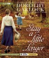 Stay a Little Longer - Dorothy Garlock, Susan Boyce