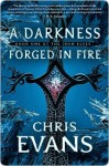 A Darkness Forged in Fire - Chris Evans