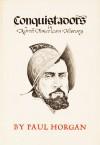 Conquistadors in North American History - Paul Horgan