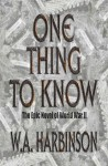 One Thing to Know - W.A. Harbinson