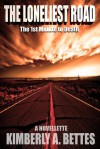 The Loneliest Road - Kimberly A. Bettes