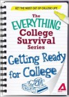Getting Ready for College: Get the most out of college life (The Everything® College Survival Series) - Adams Media