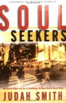 Soul Seekers: Our Call to People and the 13 Challenges We Must Face to Reach Them - Judah Smith