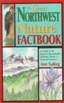 Great Northwest Nature Factbook: A Guide to the Region's Animals, Plants, & Natural Resources - Ann Saling